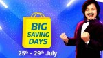 Flipkart Big Saving Days Sale:ஸ்மார்ட்போன்கள், ஸ்மார்ட் டிவிகளை குறைந்த விலையில் வாங்க நல்ல வாய்ப்பு.!