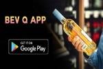 டைமிங் முக்கியம்- ஆன்லைன் மதுபானம்: BevQ app அறிமுகம்., எப்படி புக் செய்வது தெரியுமா?