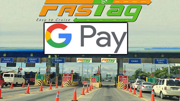 Google Pay பயன்படுத்தி  ஃபாஸ்ட்டேக்  கணக்கை ரீசார்ஜ் செய்யும் வழிமுறை.!