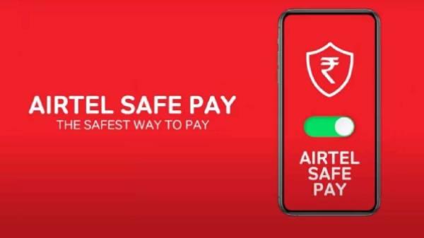 ஏர்டெல் நிறுவனத்தின் Safe Pay அறிமுகம்: பணம் அனுப்ப சரியான வழி.!
